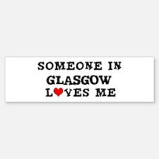 Someone in Glasgow Bumper Bumper Bumper Sticker