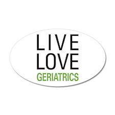Live Love Geriatrics Wall Decal