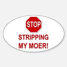 Stop Stripping My Moer Oval Decal