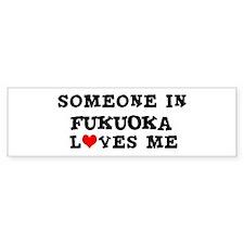 Someone in Fukuoka Bumper Bumper Sticker