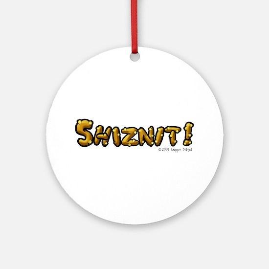 Shiznit! Ornament (Round)