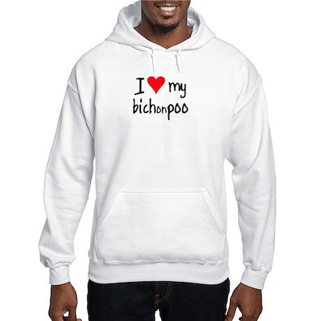 I LOVE MY Bichonpoo Hooded Sweatshirt
