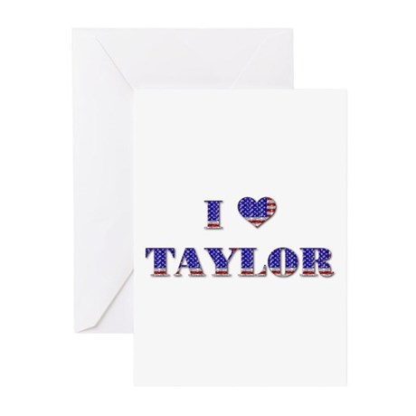 I Love TAYLOR Greeting Cards (Pk of 10)