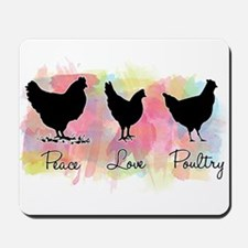 Peace Love And Poultry Mousepad