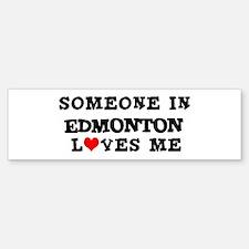 Someone in Edmonton Bumper Bumper Bumper Sticker