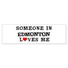 Someone in Edmonton Bumper Bumper Sticker