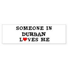 Someone in Durban Bumper Bumper Sticker