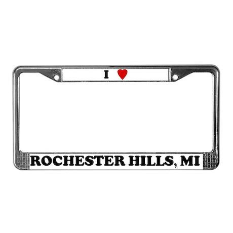 I Love Rochester Hills License Plate Frame
