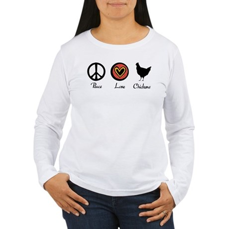 Peace Love And Chickens Women's Long Sleeve T-Shir