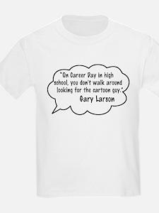Gary Larson Quote T-Shirt