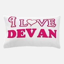 I Love Devan Pillow Case
