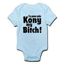 I'm Gonna Make Kony My Bitch Infant Bodysuit