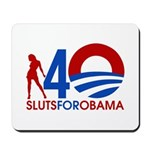 Sluts for Obama Mousepad