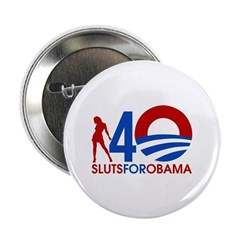 "Sluts for Obama 2.25"" Button (100 pack)"