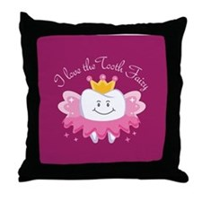 I Love The Tooth Fairy Throw Pillow