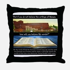 How, if you don't believe? Throw Pillow