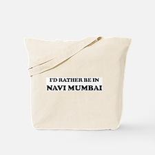 Rather be in Navi Mumbai Tote Bag