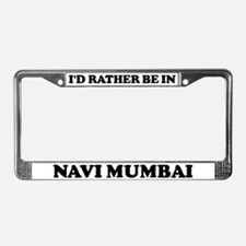 Rather be in Navi Mumbai License Plate Frame