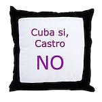 Cuba si, Castro NO. Throw Pillow