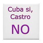 Cuba si, Castro NO. Tile Coaster