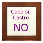 Cuba si, Castro NO. Framed Tile