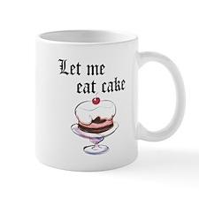 LET ME EAT CAKE Mug