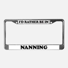 Rather be in Nanning License Plate Frame