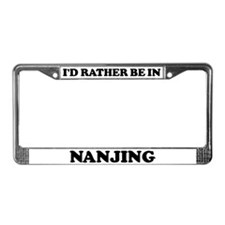 Rather be in Nanjing License Plate Frame