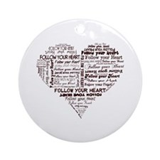 Follow Your Heart Typography Ornament (Round)