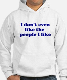 I Don't Even Like People I Li Hoodie