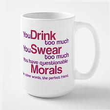 Drink Swear Morals Friend Large Mug