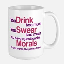 Drink Swear Morals Friend Mug
