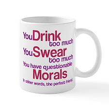Drink Swear Morals Friend Mug