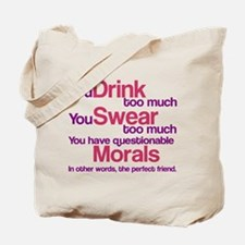 Drink Swear Morals Friend Tote Bag