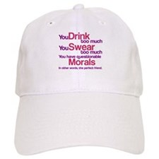 Drink Swear Morals Friend Baseball Cap