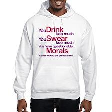 Drink Swear Morals Friend Hoodie