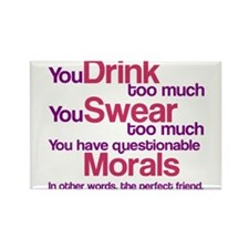 Drink Swear Morals Friend Rectangle Magnet