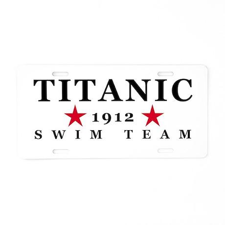 Titanic 1912 Swim Team Aluminum License Plate