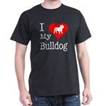 I Love My Bulldog Dark T-Shirt