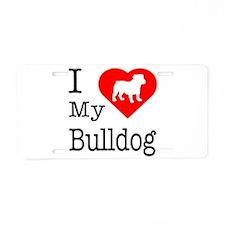 I Love My Bulldog Aluminum License Plate