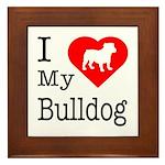 I Love My Bulldog Framed Tile