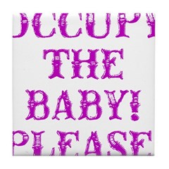 Occupy The Baby Tile Coaster