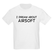 Dream about: Airsoft Kids T-Shirt