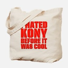 I Hated Kony Before It Was Cool Tote Bag