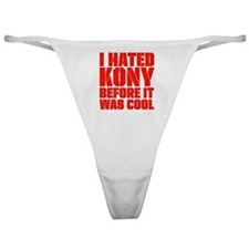 I Hated Kony Before It Was Cool Classic Thong