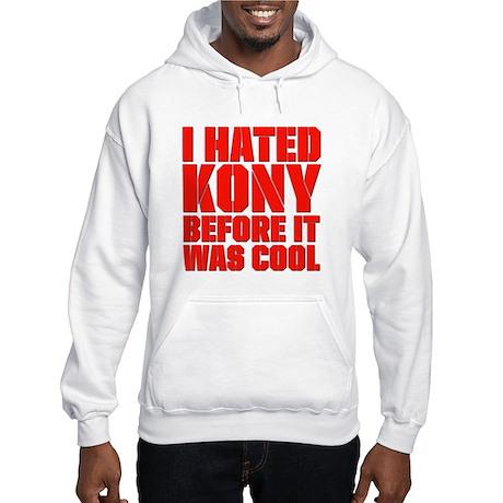 I Hated Kony Before It Was Cool Hooded Sweatshirt