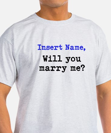 Personalized Marriage Proposa T-Shirt