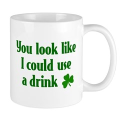 You Look Like I Could Drink Mug