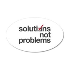 """""""Solutions not Problems"""" 38.5 x 24.5 Oval Wall Pee"""
