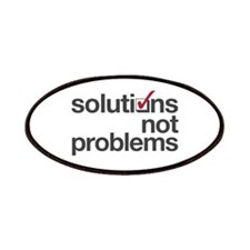 """Solutions not Problems"" Patches"